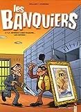 Les Banquiers, Tome 3 - La banque a des valeurs... les vôtres !