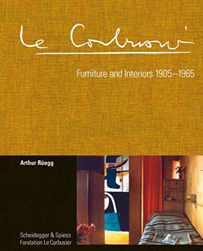 [(Le Corbusier. Furniture and Interiors 1905-1965 : The Complete Catalogue Raisonne)] [By (author) Arthur Regg ] published on (September, 2012)