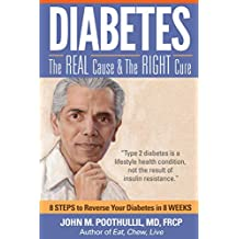 Diabetes—The Real Cause and The Right Cure: 8 Steps to Reverse Your Diabetes in 8 Weeks (English Edition)