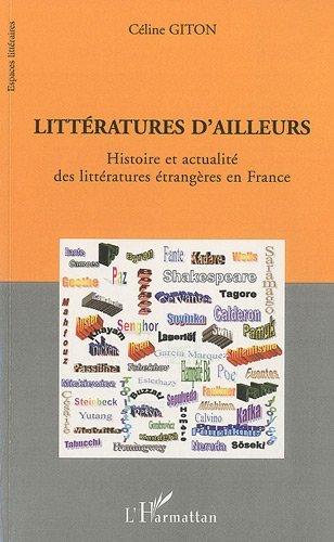 Littératures d'ailleurs : Histoire et actualité des littératures étrangères en France (Espaces littéraires)