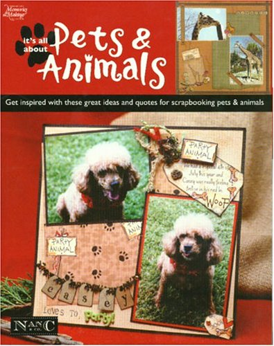 It's All about Pets & Animals (Memories in the Making Scrapbooking) -