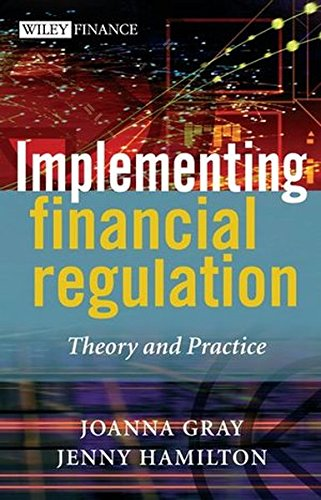 Implementing Financial Regulation: Theory and Practice (Wiley Finance Series)