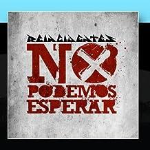 No Podemos Esperar by Reincidentes