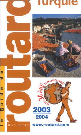 Guide du Routard : Turquie 2003/2004 par Guide du Routard