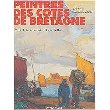 Peintres des côtes de Bretagne : Tome 2, de la baie de Saint-Brieue à Brest