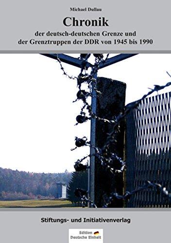 Chronik der deutsch-deutschen Grenze und der Grenztruppen der DDR von 1945 bis 1990