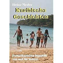 Karibische Geschichten: Dominikanische Republik von und für Insider