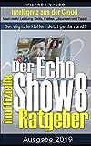 Echo Show 8 - der inoffizielle Ratgeber: Noch mehr Leistung: Skills, Fakten, Lösungen und Tipps - Intelligenz aus der Cloud!