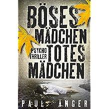 Böses Mädchen - Totes Mädchen: Psychothriller (German Edition)