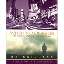 When No One Sees (Trinity Forum Study Series)