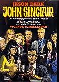 John Sinclair - Der Geisterjäger und seine Freunde - Jason Dark
