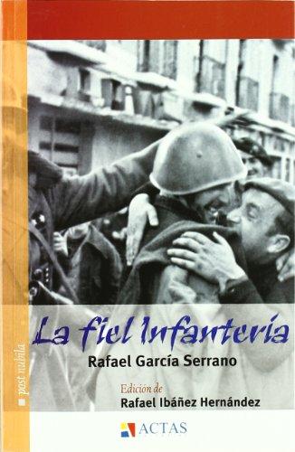Fiel Infanteria, La por Garcia Serrano
