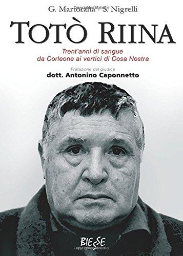 Totò Riina. Trent'anni di sangue da Corleone ai vertici di Cosa nostra. Ediz. illustrata por Giuseppe Martorana