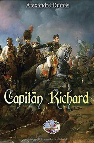 Capitän Richard: Gemälde aus dem Kriegerleben unter Napoleon I.