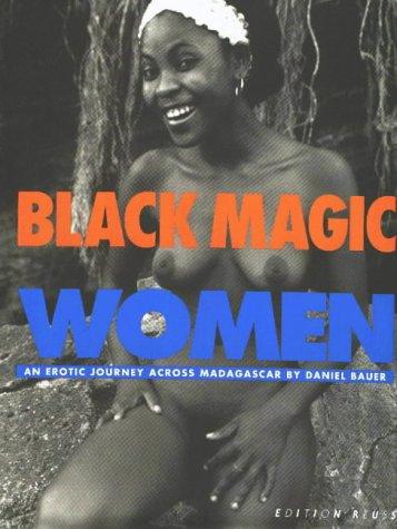 Black Magic Women: An Erotic Journey Across Madagascar