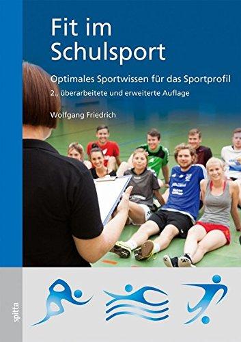 Fit im Schulsport: Optimales Sportwissen für das Sportprofil