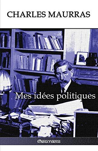 Mes Idées Politiques: Édition Intégrale