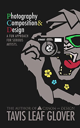Photography Composition And Design: A Fun Approach For Serious Artists. por Tavis Leaf Glover epub
