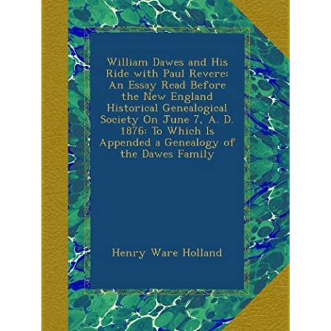 William Dawes and His Ride with Paul Revere: An Essay