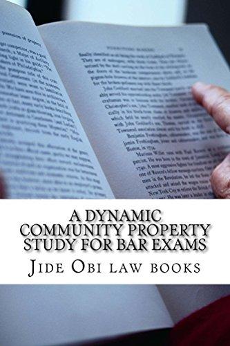 A Dynamic Community Property Study For Bar Exams: e law book (English Edition)