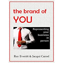 The Brand of YOU - Representing Your Business in Person