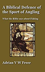 A Biblical Defence of the Sport of Angling: What the Bible says about Fishing