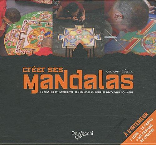 Créer ses mandalas : Fabriquer et interpréter ses mandalas pour se découvrir soi-même