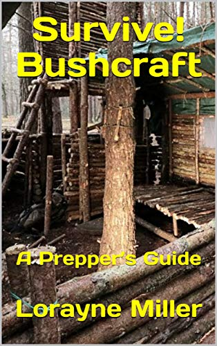 Survive! Bushcraft : A Prepper's Guide (English Edition)