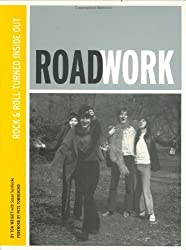 Roadwork: Rock & Roll Turned Inside Out by Tom Wright (2007-07-15)