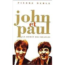 John et Paul. Le roman des Beatles