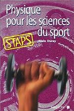 Physique pour les sciences du sport, STAPS de Alain Durey