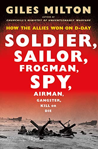 gman, Spy, Airman, Gangster, Kill or Die: How the Allies Won on D-Day ()