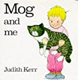 Cover of: Mog and Me (Collins Baby & Toddler) | Judith Kerr