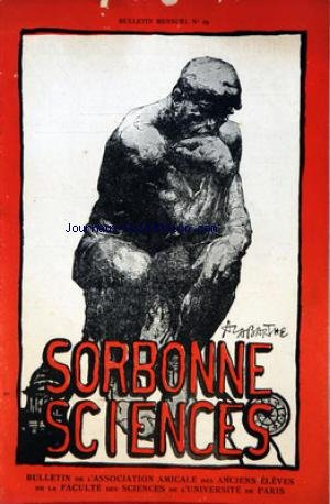 SORBONNE SCIENCES [No 29] du 01/05/1925 - BULLETIN DES ANCIENS ELEVES DE LA FACULTE DES SCIENCES ALBIN HALLER - LE TRAFIC DE L'OPIUM - BUDGET DES RECHERCHES SCIENTIFIQUES EN FRANCE - LE RADIUM DANS LE TRAITEMENT DE LA LEPRE - PERLES DES TERTRES DE L'OHIO - LUMIERES ANTARCTIQUE - LA GRANDE MEDAILLE D'OR DE LA SOCIETE DE CHIMIE INDUSTRIELLE A M. LE CHATELIER
