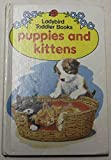Puppies And Kittens (Toddler Books)
