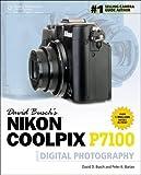 David Buschs Nikon Coolpix P7100 Guide to Digital Photography