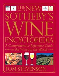 The New Sotheby's Wine Encyclopedia: A comprehensive reference guide to the wines of the world
