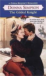 The Gilded Knight (Zebra Regency Romance) by Donna Lea Simpson (2005-02-01)