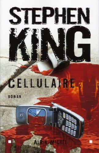 Cellulaire (Romans, Nouvelles, Recits (Domaine Etranger)) par Stephen King