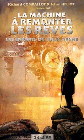 La Machine  remonter les rves : Les Enfants de Jules Verne
