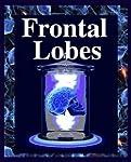 Frontal Lobes (English Edition)