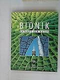 Bionik : Patente der Natur. hrsg. in Zusammenarbeit mit der Umweltstiftung WWF Deutschland, World Wide Fund for Nature. [Chefred.: Reinhard Witt ; Claus-Peter Lieckfeld. Autoren und Mitarb. Dieter Beisel ...]