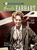 Sterling Biographies (R): Amelia Earhart: A Life in Flight
