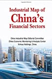 Industrial Map Of China's Financial Sectors by China Economic Monitoring & Analysis Center And Xinhua Holdings, China China Industrial Map Editorial Committee (2012-10-11)