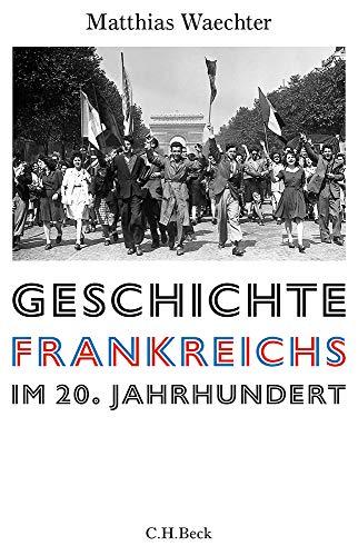Europäische Geschichte im 20. Jahrhundert: Geschichte Frankreichs im 20. Jahrhundert