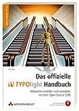 Das offizielle TYPOlight Handbuch - Webseiten erstellen und verwalten mit dem Open Source CMS. Mit TYPOlight auf CD.: Webseiten erstellen und verwalten mit dem Open Source-CMS (Open Source Library)