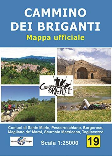 Cammino dei briganti. Comuni di Sante Marie, Tagliacozzo, Borgorose, Magliano de' Marsi, Pescorocchiano, Scurcola Marsicana. Mappa ufficiale 1:25 000