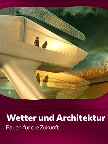 Wetter und Architektur - Bauen für die Zukunft