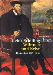 Aufbruch und Krise. Deutschland 1517 - 1648