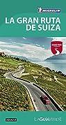 La Gran Ruta de Suiza par Michelin